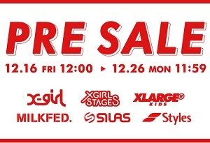 "【SALE!】エックスガール ステージス(X-girl Stages) ""PRE SALE"" 開催中!"