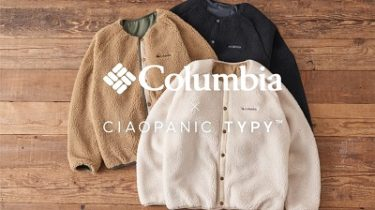 「Columbia × CIAOPANIC TYPY」別注リバーシブルフリースジャケット今年も登場♪